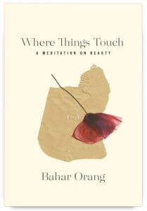 Where Things Touch by Bahar Orang